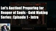 Diablo 3: Vorbereitung auf Reaper of Souls: Gold verdienen im AH - Let's Auction! Episode 1